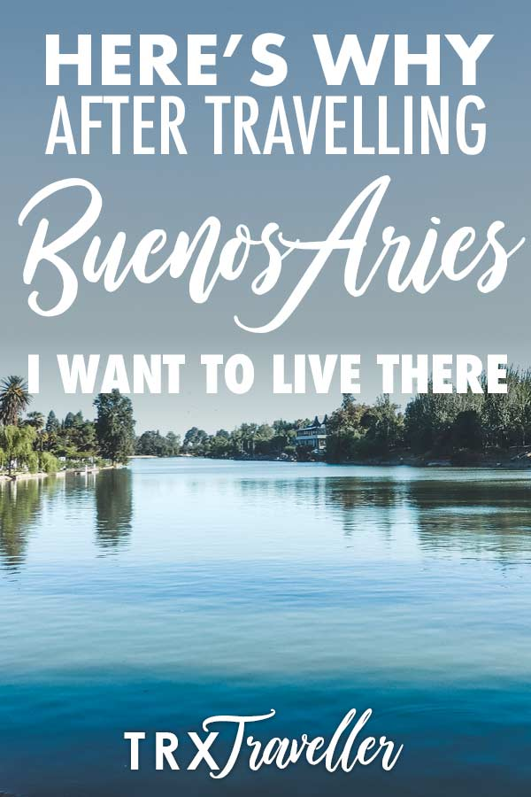 Here's why after travelling Buenos Aries I want to live there