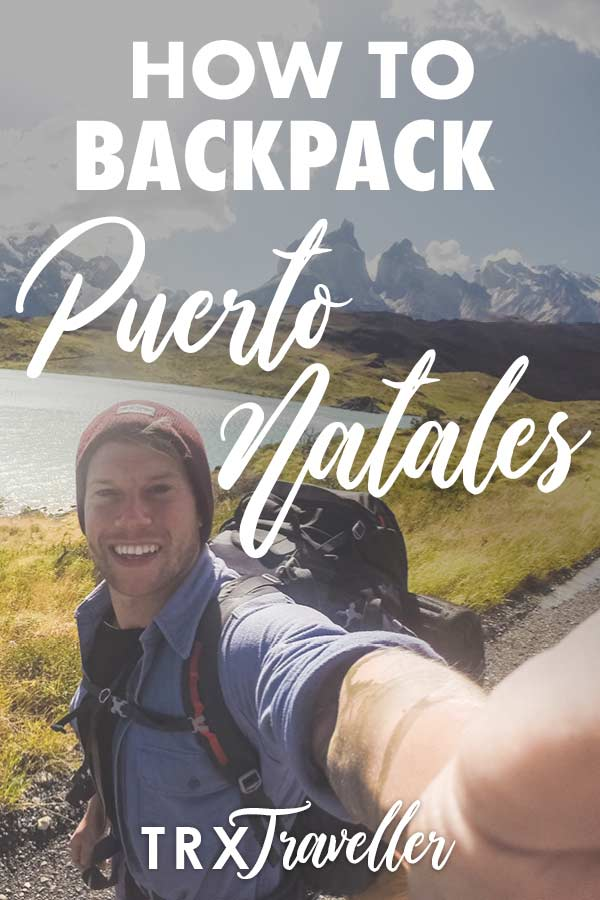 How to backpack Puerto Natales