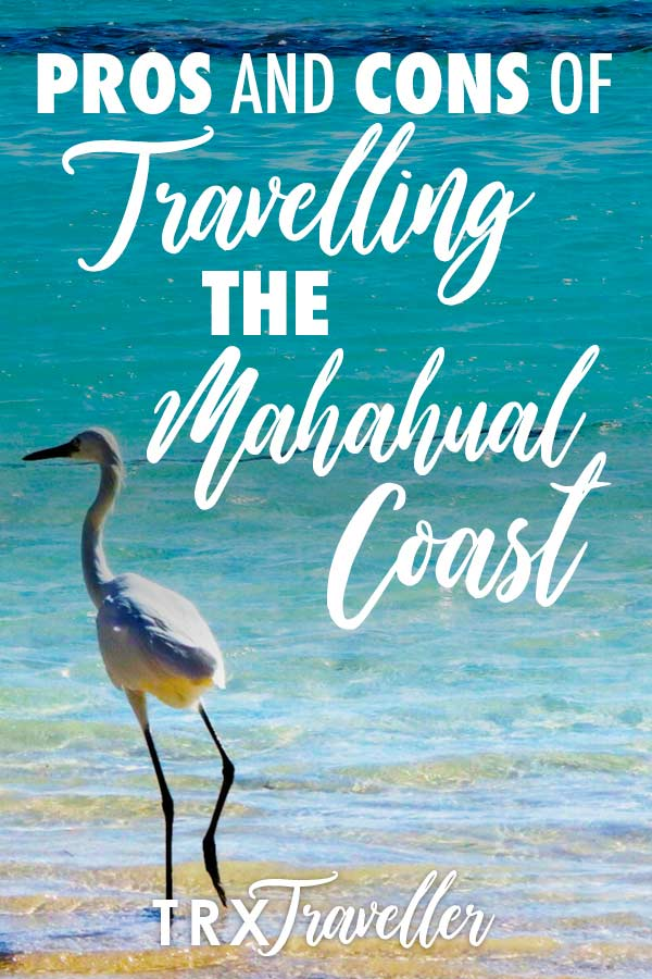 Pros and cons of travelling the Mahahual Coast