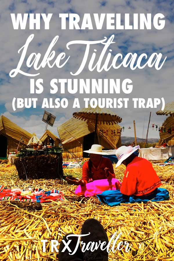 Why travelling Lake Titicaca is stunning but also a tourist trap