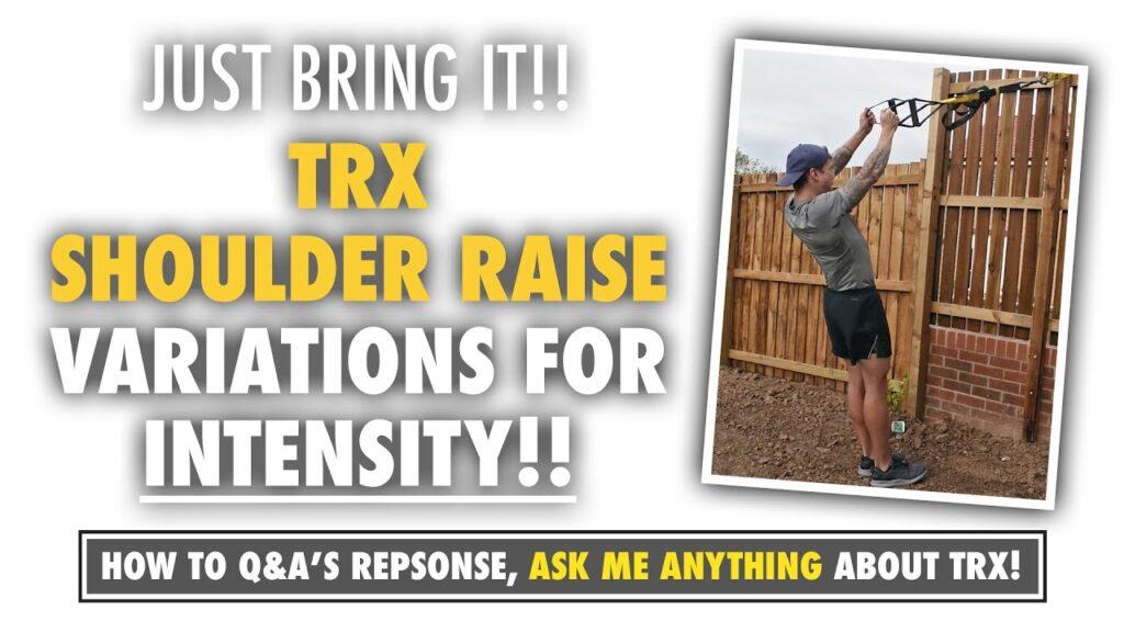 A TRX Shoulder Raise INTENSITY variation