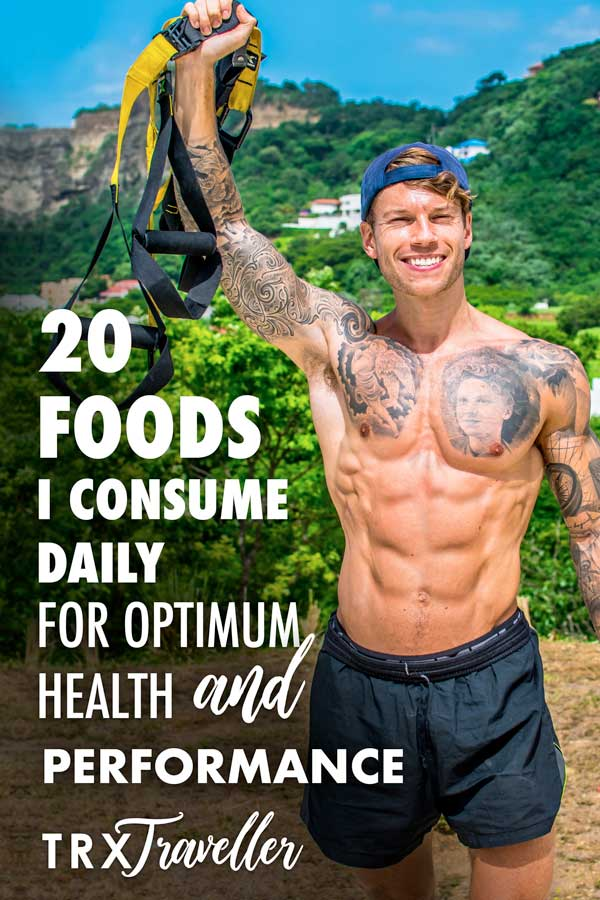 20 Foods I Consume Daily for Optimum Health & Performance