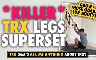 A **KILLER** TRX Legs Superset to grow the quads (or booty)
