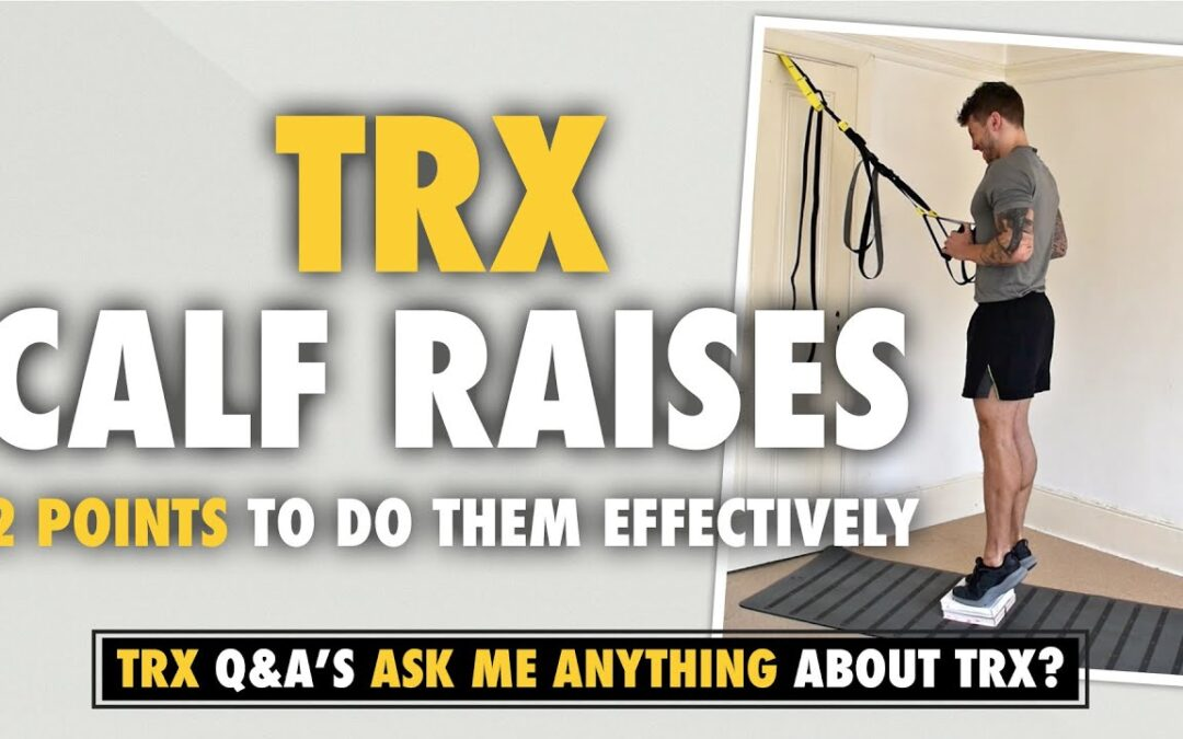 The TRX Calf Raise & 2 points to do it effectively