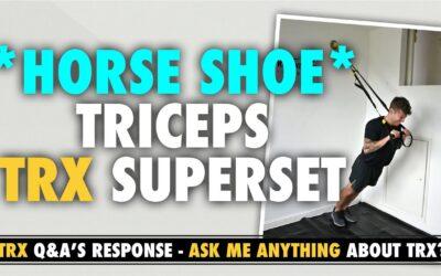 TRX Tricep Superset for horse shoe arm development