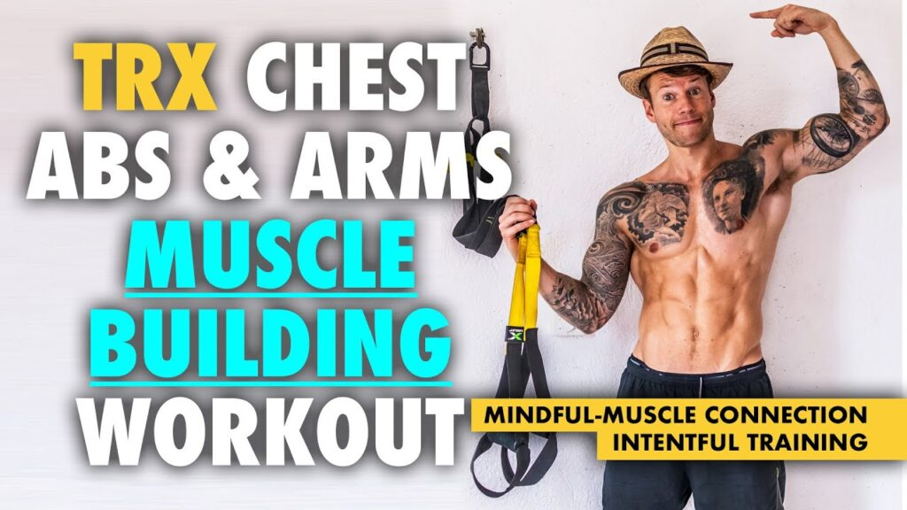 TRX chest abs and arms workout walkthrough - MINDFUL MUSCLE-CONNECTION & CORRECT TECHNIQUE