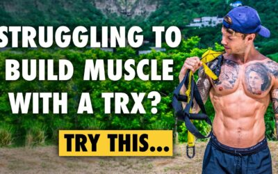 Struggling to build muscle with a TRX? Try this.