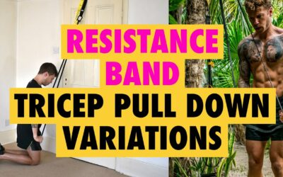 The 3 Best Resistance Band Tricep Pull Down Exercises