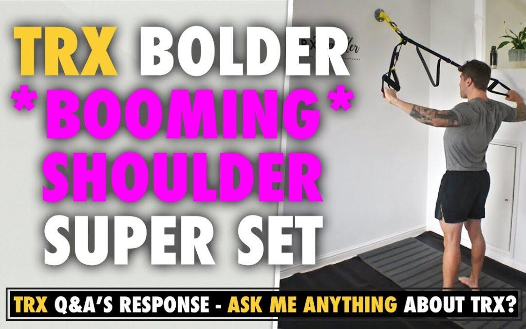 Bolder & Stronger Shoulders with this TRX super set