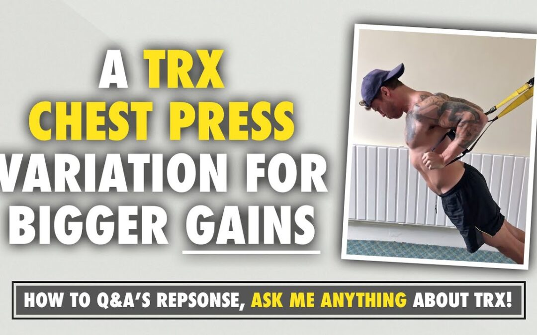TRX Chest Exercises – More gains with this TRX PRESS variation
