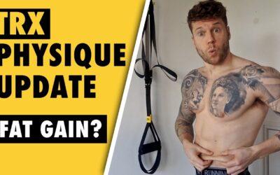 TRX Muscle Gain AND Fat Gain