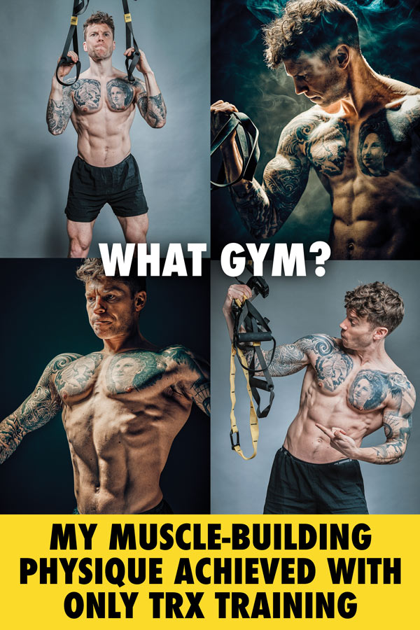 What gym? My muscle-building physique achieved with only TRX Training